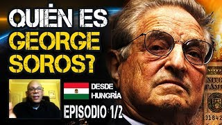 ¿Quién es George Soros? Ep.1