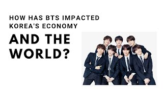 How Has BTS Impacted Korea's Economy and The World?