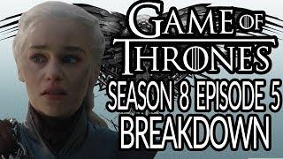 GAME OF THRONES Season 8 Episode 5 Breakdown, Recap and Theories! | Was It Bad? | The Bells