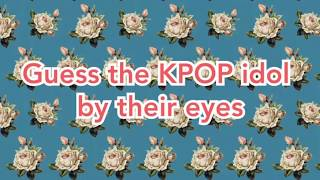 Guess The KPOP Idol By Their Eyes