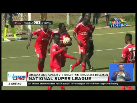 National super league: Shabana edge Kangemi 2-1 to maintain 100% start to season