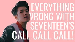 Everything Wrong With Seventeen's 'call Call Call!'