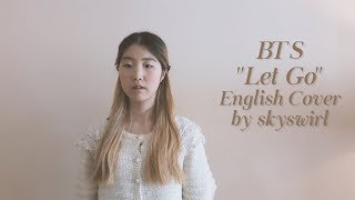 {ENGLISH VER./영어버전] BTS (방탄소년단) - Let Go Vocal Cover