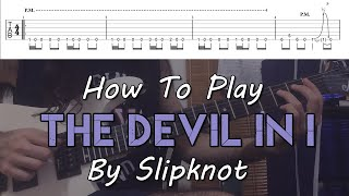 """How To Play """"The Devil In I"""" By Slipknot (Full Song Tutorial With TAB!)"""