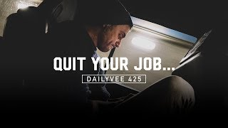 Don't Stay at the Job You Hate Just to Help Your Resume… Here's Why | DailyVee 425