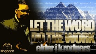 ELDER JK RODGERS :LET THE WORD DO THE WORK: KINGDOM BLESSINGS!