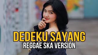 Dedeku Sayang Versi Reggae Ska (Video Lirik) Lion And Friends