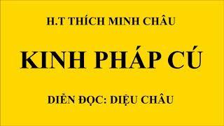 Kinh Pháp Cú   Dịch Giả  HT Thích Minh Châu, HT Thích Thiện Siêu   Diễn Đọc  Diệu Châu