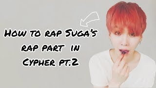 How To Rap Suga's Rap Part In Cypher Pt.2 (With easy lyrics)