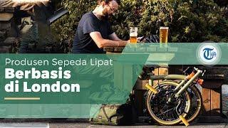 Sepeda Lipat Brompton (Brompton Bicycle), Sepeda Lipat Mewah Produksi Inggris