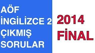 AÖF İngilizce 2 - 2014 BAHAR FİNAL (Çıkmış Sınav Çözümü)