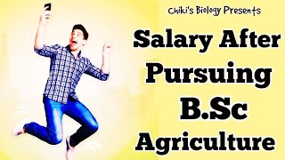 Salary After Pursuing B.Sc Agriculture || Must Watch Video...By Chiki's Biology
