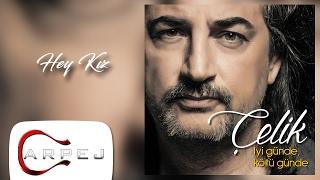 Çelik - Hey Kız ( Official Audio )