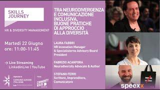 Youtube: Skills Journey | Tra Neurodivergenza e Comunicazione Inclusiva, buone Pratiche di approccio alla diversità | Speexx