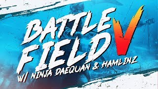 POPPING OFF AGAINST STREAMERS! Battlefield V Alpha Ft. Ninja, Daequan & Hamlinz