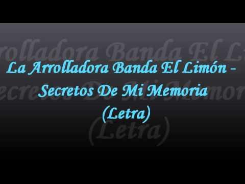 Secretos De Mi Memoria - La Arrolladora Banda El Limón (Letra)