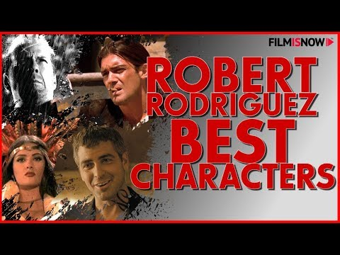 BEST ROBERT RODRIGUEZ MOVIE CHARACTERS | From the Dangerous to Charming