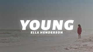 Ella Henderson   Young (Lyrics)