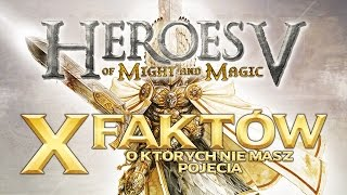Heroes V - 10 faktów, o których nie masz pojęcia.