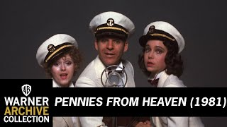 Pennies From Heaven (1981) – Life Is Just A Bowl of Cherries