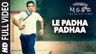 Le Padha Padhaa Full Video Song || M.S.Dhoni - Telugu || Sushant Singh Rajput, Kiara Advani