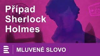 Případ Sherlock Holmes. Mluvené slovo CZ. Krimi / biografie postavy