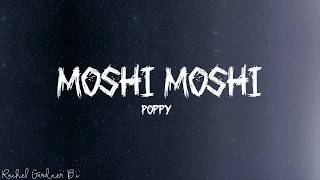 Poppy - Moshi Moshi (Lyrics)