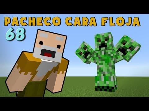 Pacheco Cara Floja 68   COMO ENCONTRAR UN CREEPER DE 3 CABEZAS!