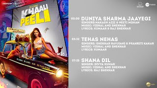 Khaali Peeli - Full Album |  Ishaan, Ananya | Vishal and Shekhar | Kumaar & Raj Shekhar