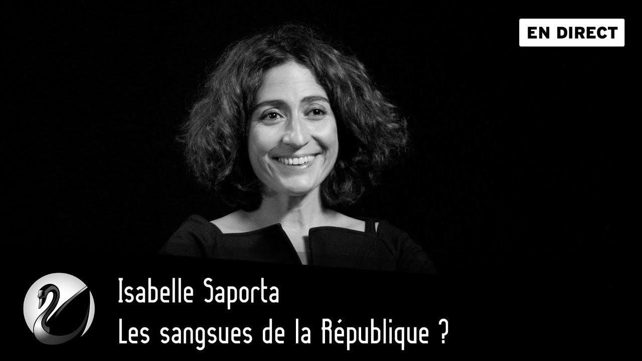 Isabelle Saporta : Les sangsues de la République ?