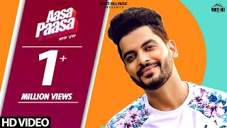 Aasa Paasa (Full Song)  Sangram Hanjra | New Punjabi Songs 2019 | White Hill Music