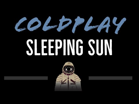 Coldplay • Sleeping Sun (CC) [Karaoke Instrumental Lyrics]