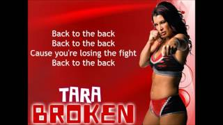 Tara TNA Theme Song - Broken (lyrics)