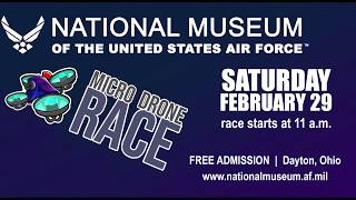 Micro Drone Race Sat. Feb 29, 2020 at the National Museum of the USAF