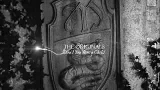 The Originals Dont You Worry Child
