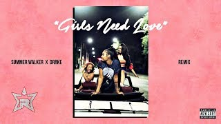 Summer Walker   Girls Need Love (Remix) Ft. Drake