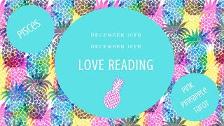 "PISCES ""THE BALL IS IN YOUR COURT💯"" DEC 10-16 WEEKLY LOVE READING 💕🍍💕"