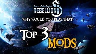 Top 3 Sins Of A Solar Empire Rebellion Mods (IMO)