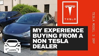 Tesla Model 3 SRP 🚘  | My experience buying from a non Tesla dealer
