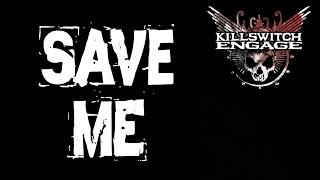 Killswitch Engage - Save Me  Sub. Español