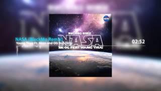 Young Thug Ft. Akon and OG Boo Dirty - NASA (BlackMo Remix)