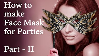 How To Make Masquerade Mask/Face Mask Very Easily - 2
