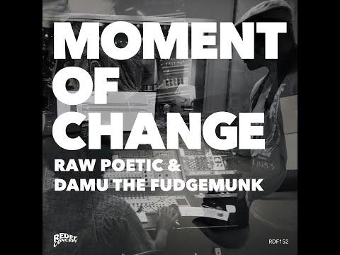 Raw Poetic & Damu the Fudgemunk- Moment of Change Full Album Audio online metal music video by DAMU THE FUDGEMUNK & RAW POETIC