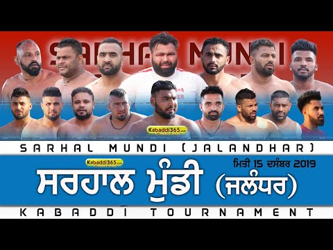 Sarhal Mundi (Jalandhar) Kabaddi Tournament 15 Dec 2019
