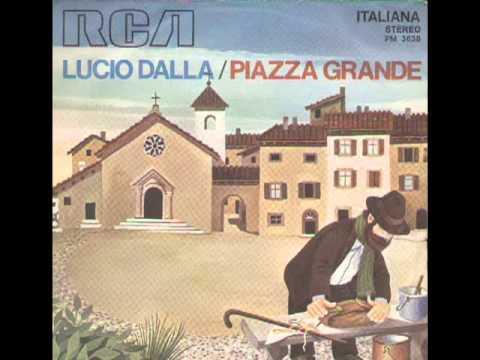 , title : 'Lucio Dalla - Piazza Grande'