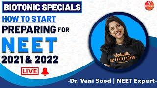 How to Start Preparing For NEET 2021 & 2022 By Dr. Vani Sood | Vedantu