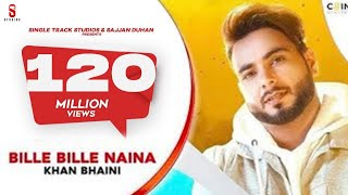 ST Studio Presents the full video song 'Bille Bille Naina ' by Khan Bhaini. punjabi songs 2019  Singer: Khan Bhaini Music: Sycostyle Lyricist: Khan Bhaini Mix& master: dense Film Director: Mahi Sandhu, Joban Sandhu Film Producer: Sajjan Duhan Film by : B2gether  project by: Jatinder Singh +91 97818 66009 Edit & Grade - Jagjeet Singh Dhanoa Music On DI++O Media Partner : MDN Entertainment  Promotion - Pavel Dhaliwal Digital   (07508711705) Enjoy and stay connected with us!!  Follow us  http://www.dailymotion.com/smimusicchannel  Subscribe for Latest Video ►  http://www.youtube.com/user/hawkrecord?sub_confirmation=1  Circle us on G+ https://plus.google.com/+wesmirecords  Like us on Facebook https://www.facebook.com/wesmirecords  Follow us https://twitter.com/wesmirecords  Enjoy and stay connected with us!!  Follow us  http://www.dailymotion.com/smimusicchannel  Subscribe for Latest Video ►  http://www.youtube.com/user/hawkrecord?sub_confirmation=1  Circle us on G+ https://plus.google.com/+wesmirecords  Like us on Facebook https://www.facebook.com/wesmirecords  Follow us https://twitter.com/wesmirecords