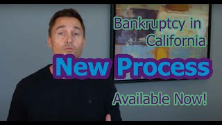 New Bankruptcy Process in California