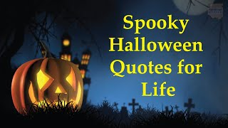 Spooky Halloween Quotes For Life | Inspirational Halloween Quotes