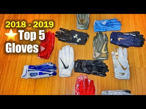 🏈 Top 5 Football GLOVES 2018-2019
